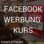 Facebook Werbung Kurs für Autoren Schriftsteller und Selfpublisher